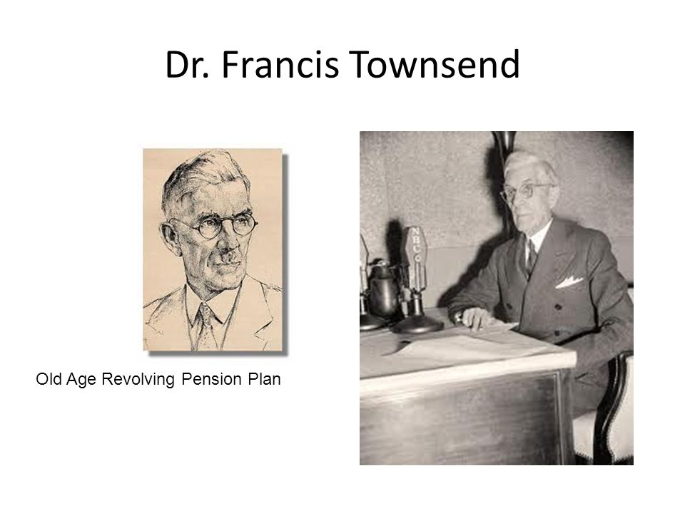 Dr. Francis Townsend Old Age Revolving Pension Plan