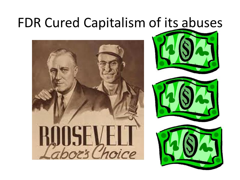 FDR Cured Capitalism of its abuses