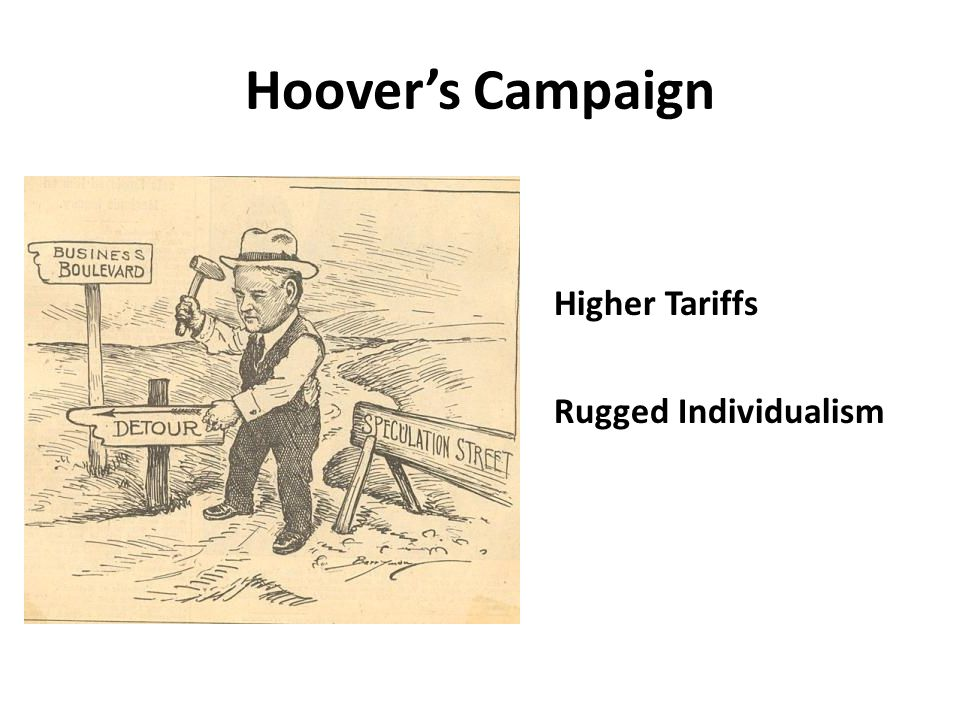 Hoover's Campaign Higher Tariffs Rugged Individualism
