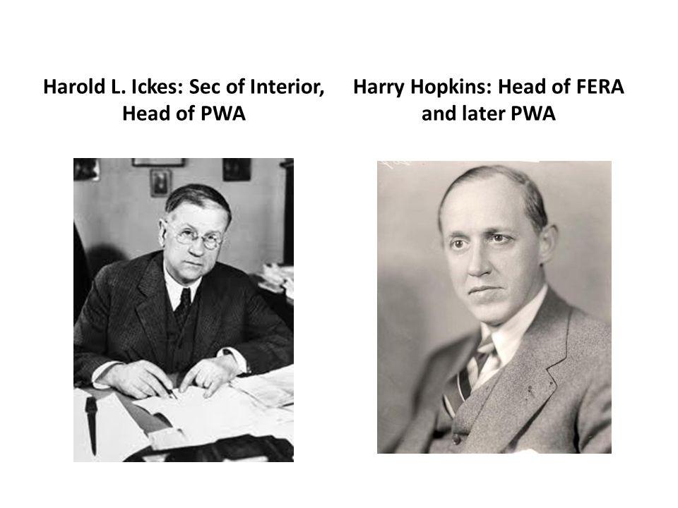 Harold L. Ickes: Sec of Interior, Head of PWA