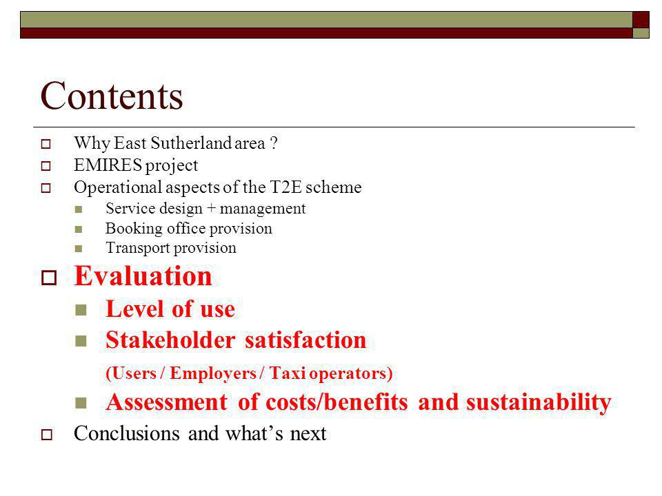 Contents Evaluation Level of use Stakeholder satisfaction