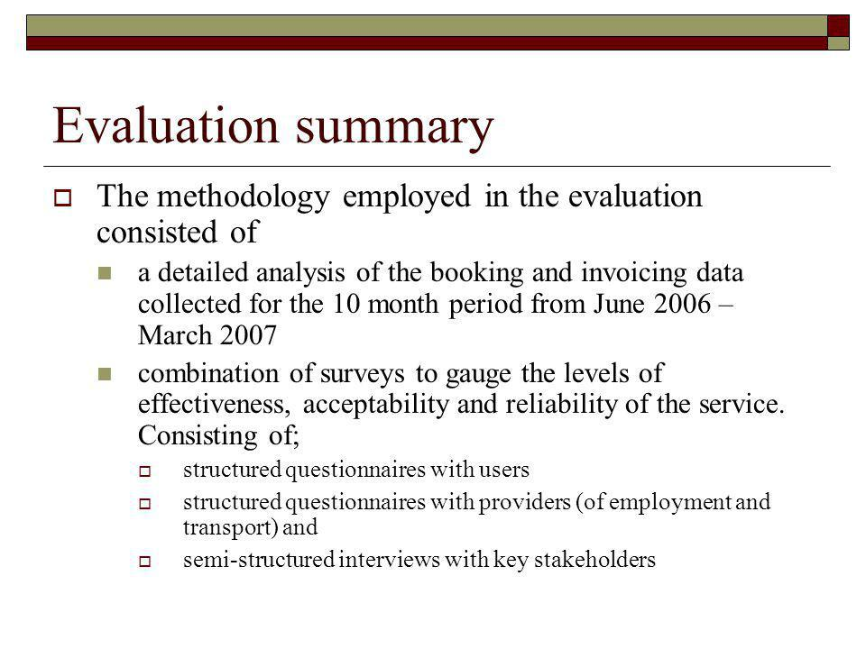 Evaluation summary The methodology employed in the evaluation consisted of.