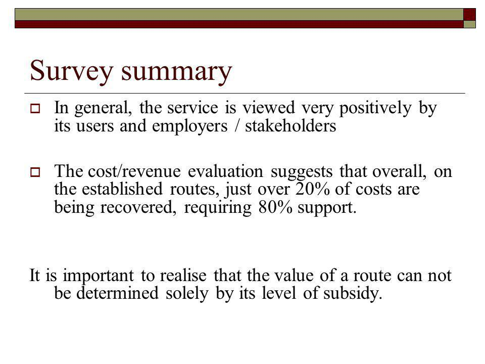Survey summary In general, the service is viewed very positively by its users and employers / stakeholders.