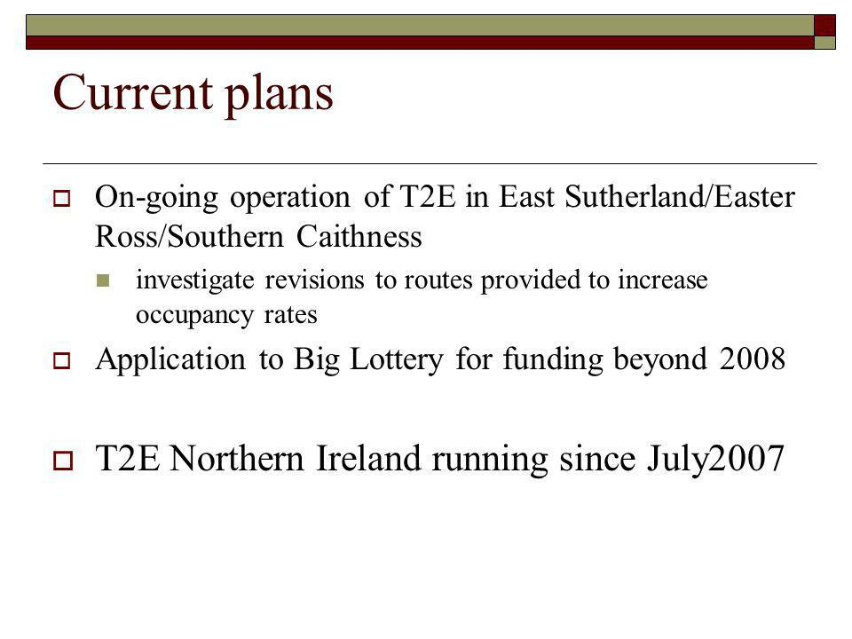 Current plans T2E Northern Ireland running since July2007