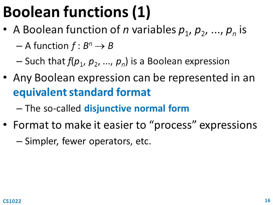 Boolean functions (1) A Boolean function of n variables p1, p2, ..., pn is. A function f : Bn  B.