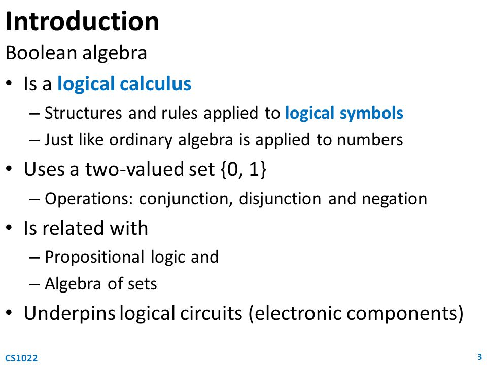Introduction Boolean algebra Is a logical calculus