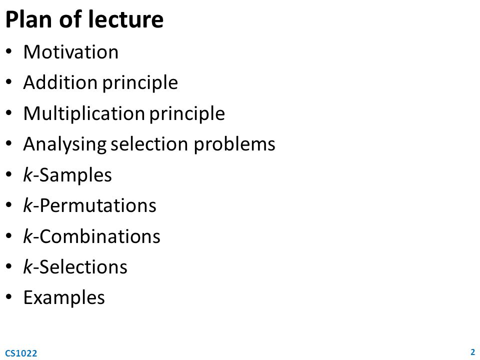 Plan of lecture Motivation Addition principle Multiplication principle