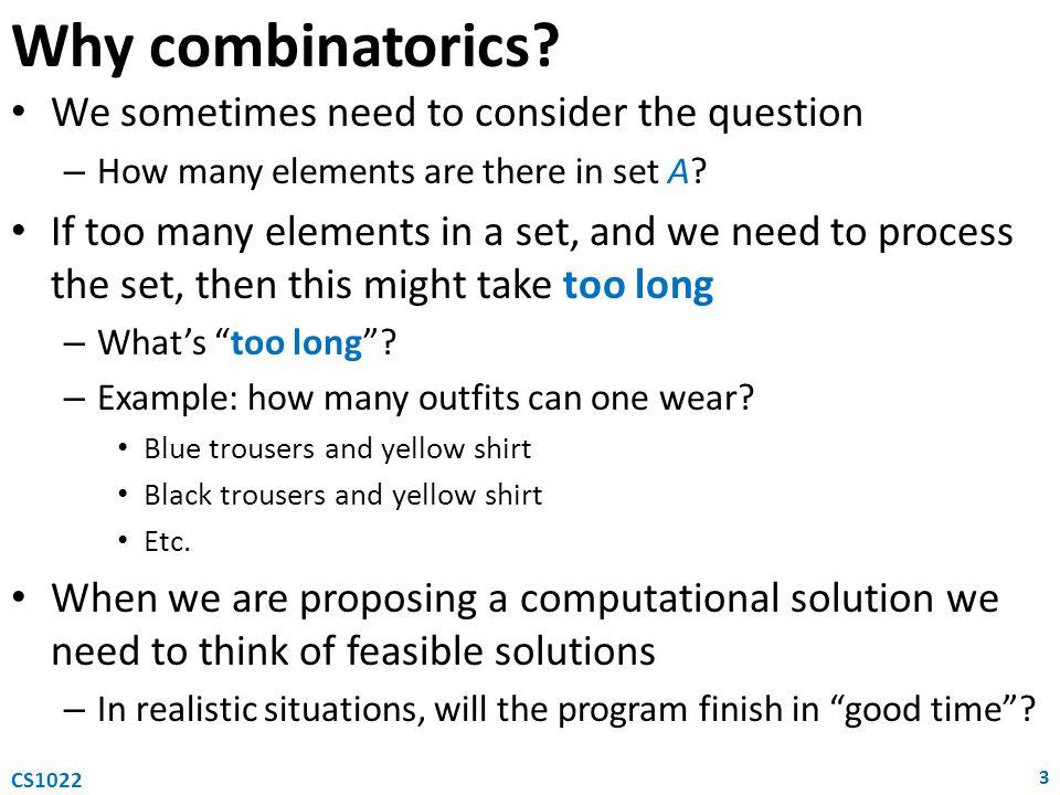 Why combinatorics We sometimes need to consider the question