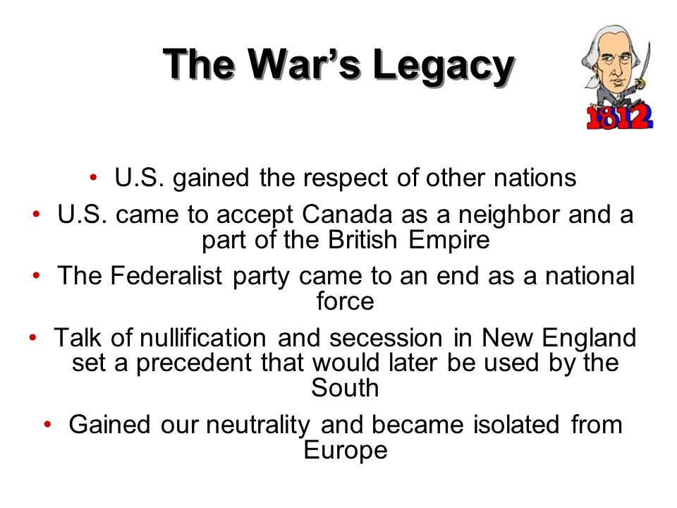 The War's Legacy U.S. gained the respect of other nations