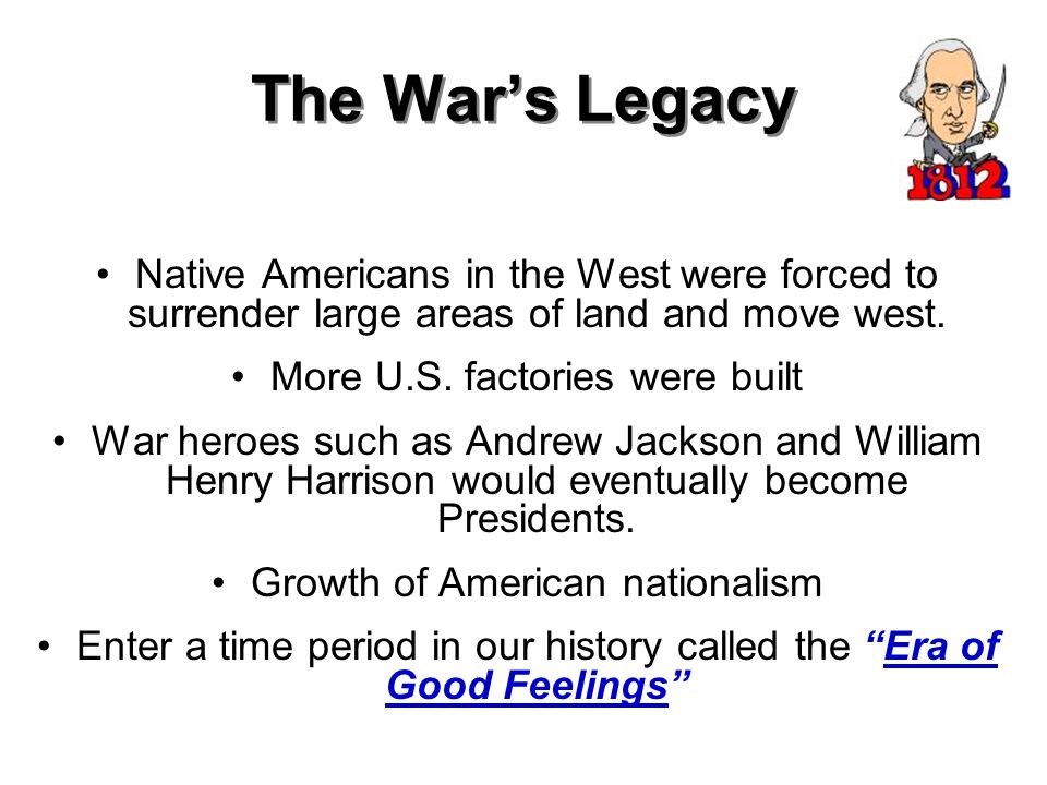 The War's Legacy Native Americans in the West were forced to surrender large areas of land and move west.