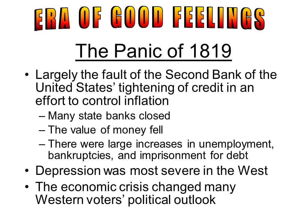 ERA OF GOOD FEELINGS The Panic of 1819.