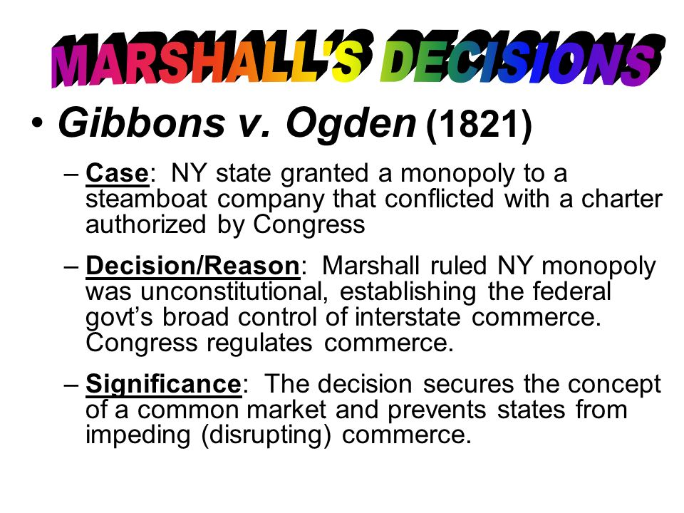 Gibbons v. Ogden (1821) MARSHALL S DECISIONS