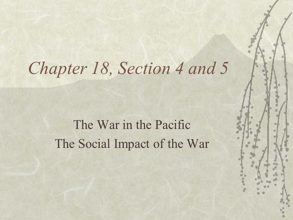 The War in the Pacific The Social Impact of the War