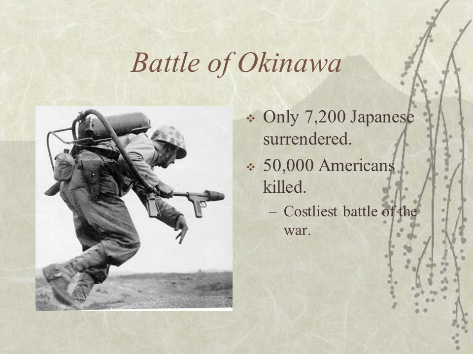 Battle of Okinawa Only 7,200 Japanese surrendered.