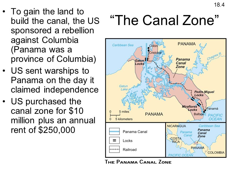 18.4To gain the land to build the canal, the US sponsored a rebellion against Columbia (Panama was a province of Columbia)