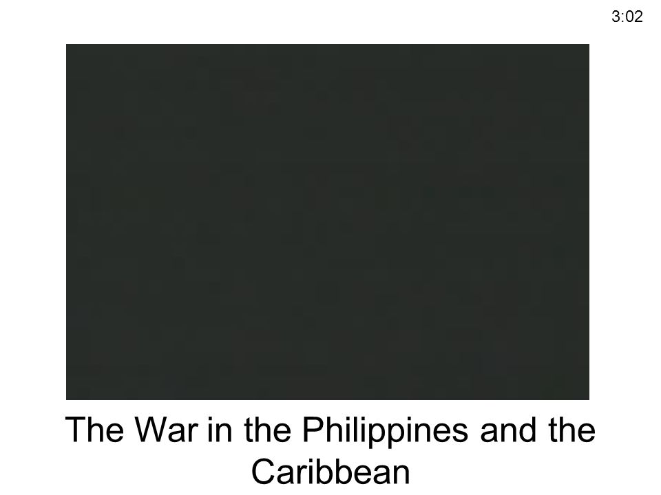 The War in the Philippines and the Caribbean
