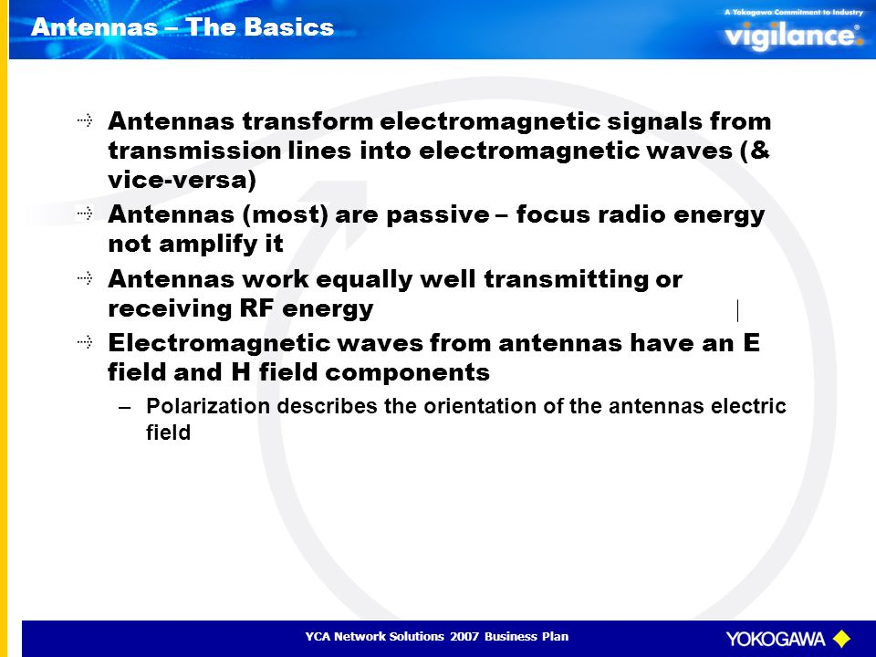Antennas (most) are passive – focus radio energy not amplify it