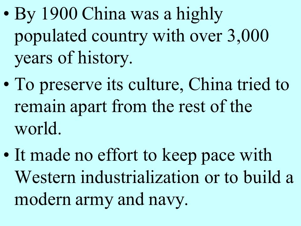 By 1900 China was a highly populated country with over 3,000 years of history.