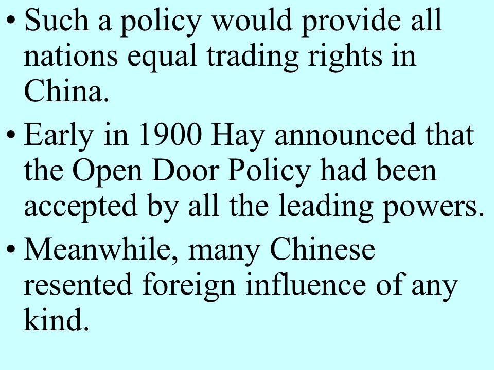 Such a policy would provide all nations equal trading rights in China.