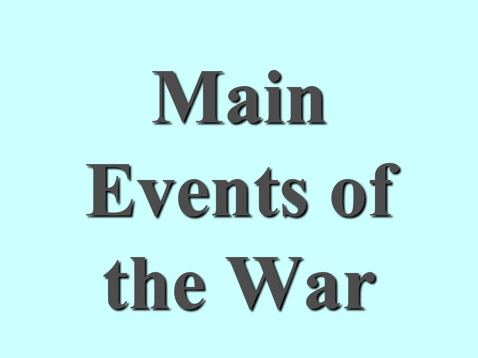 Main Events of the War