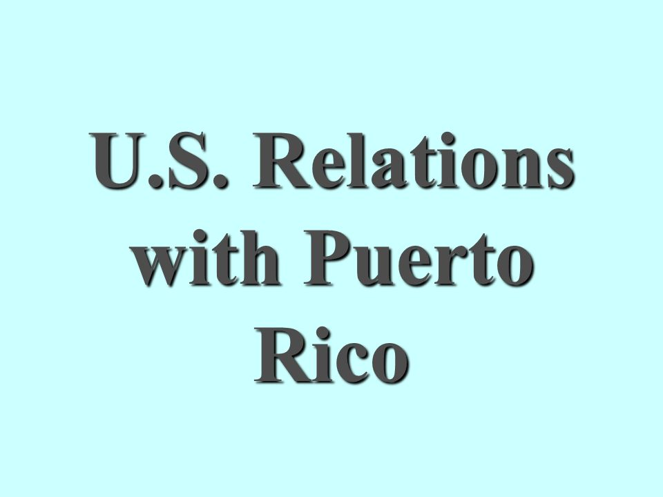 U.S. Relations with Puerto Rico