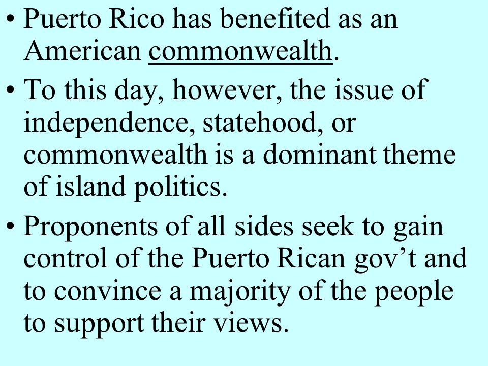 Puerto Rico has benefited as an American commonwealth.