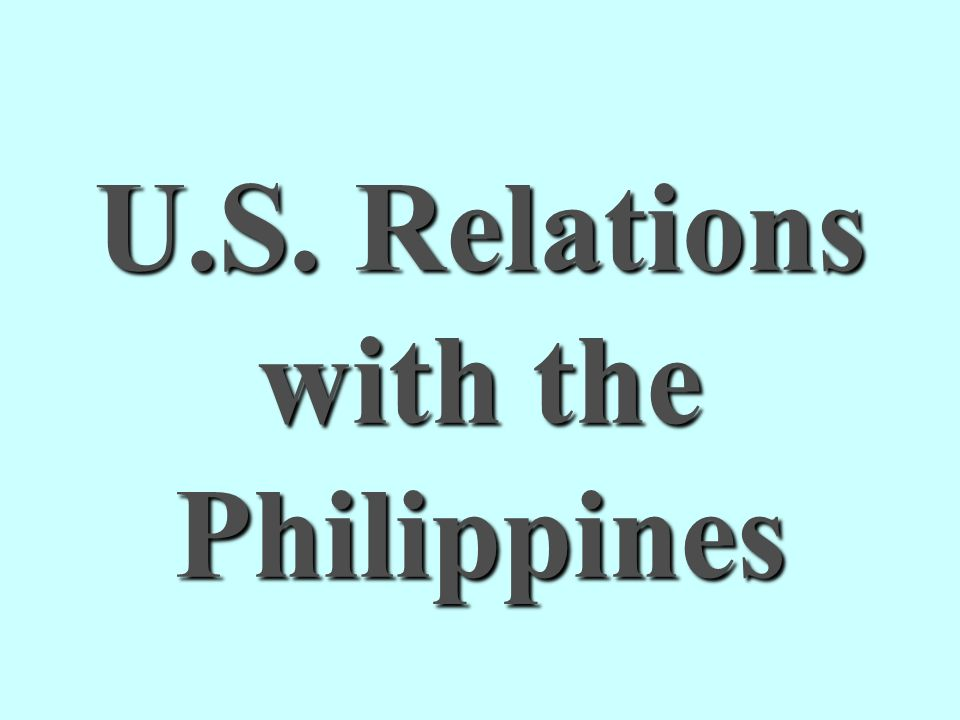 U.S. Relations with the Philippines