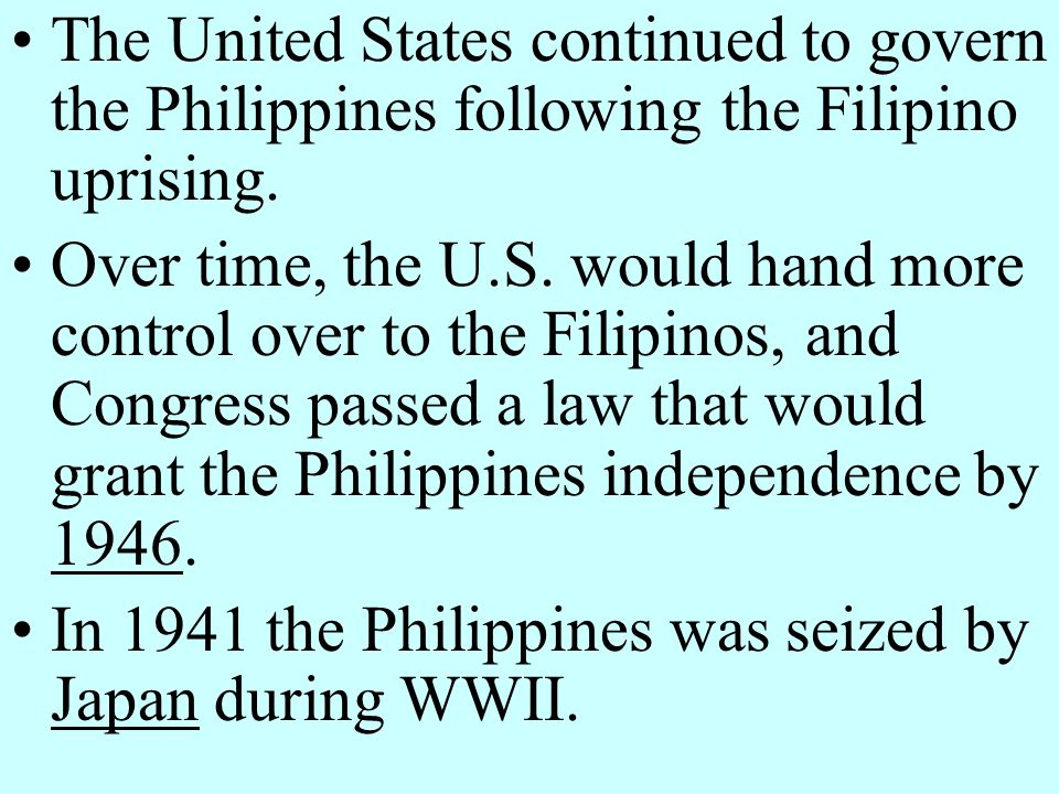 The United States continued to govern the Philippines following the Filipino uprising.