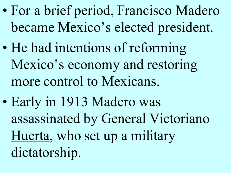 For a brief period, Francisco Madero became Mexico's elected president.
