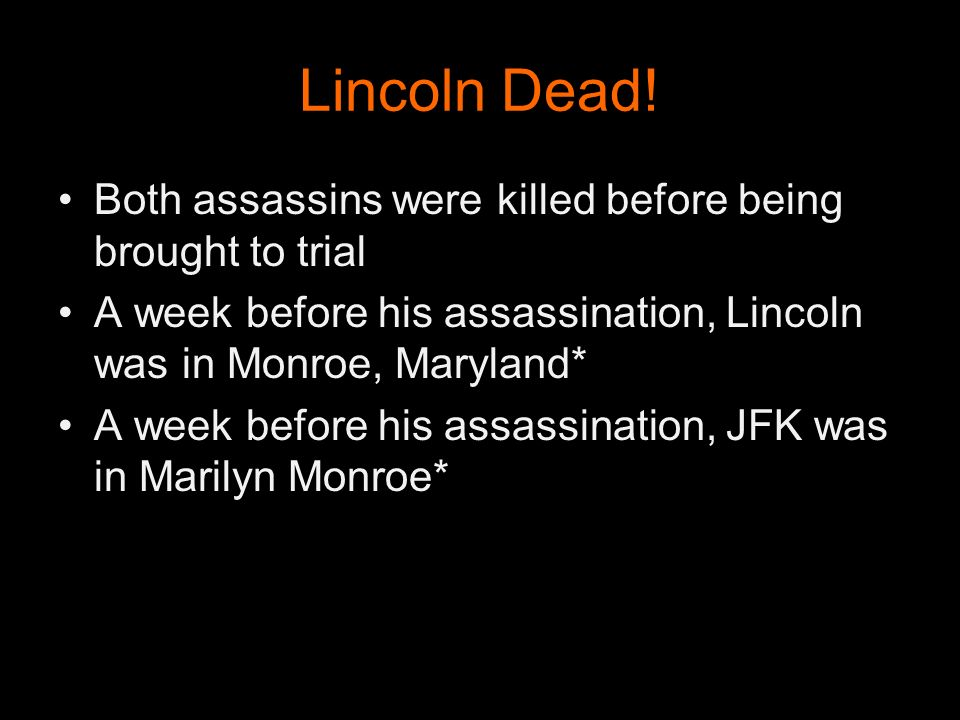 Lincoln Dead! Both assassins were killed before being brought to trial