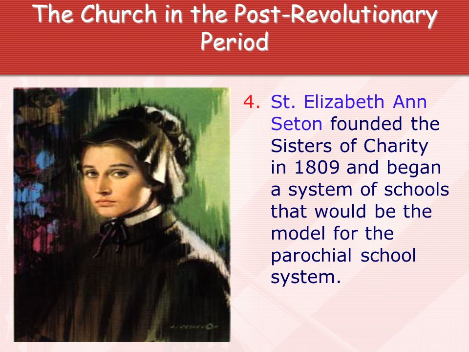 The Church in the Post-Revolutionary Period