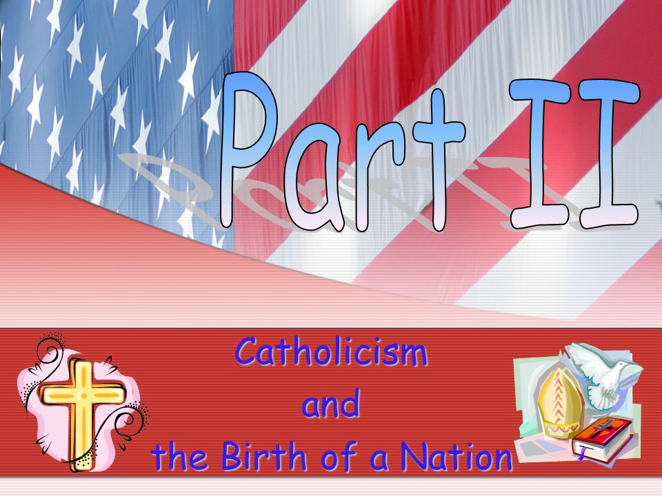 Catholicism and the Birth of a Nation