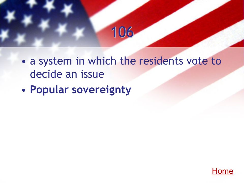106 a system in which the residents vote to decide an issue