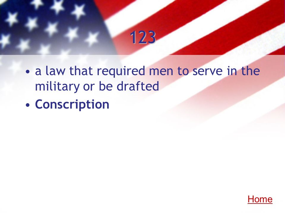 123 a law that required men to serve in the military or be drafted