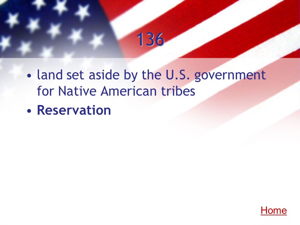 136 land set aside by the U.S. government for Native American tribes