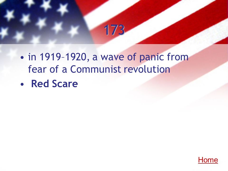 173 in 1919–1920, a wave of panic from fear of a Communist revolution