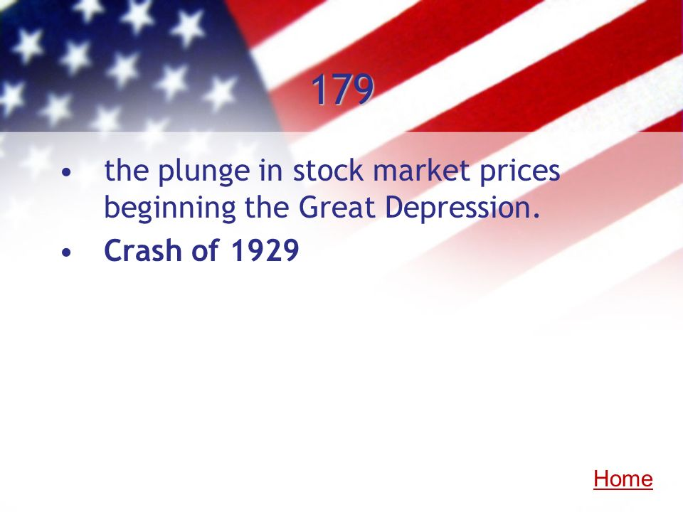 179 the plunge in stock market prices beginning the Great Depression.