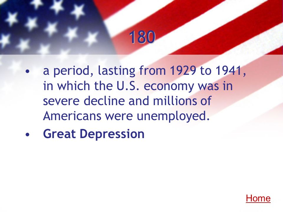 180a period, lasting from 1929 to 1941, in which the U.S. economy was in severe decline and millions of Americans were unemployed.
