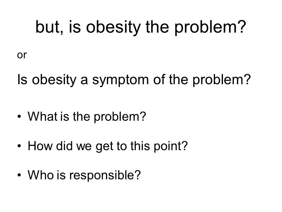 but, is obesity the problem