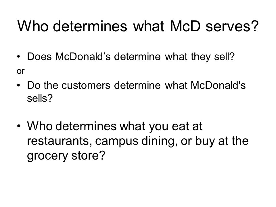 Who determines what McD serves