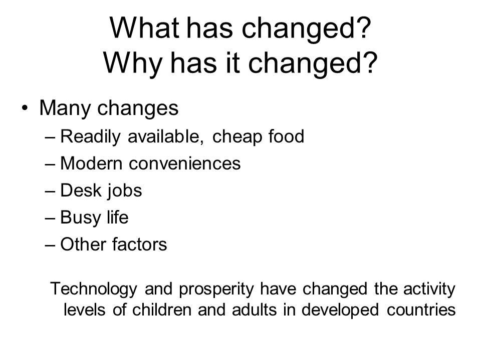 What has changed Why has it changed