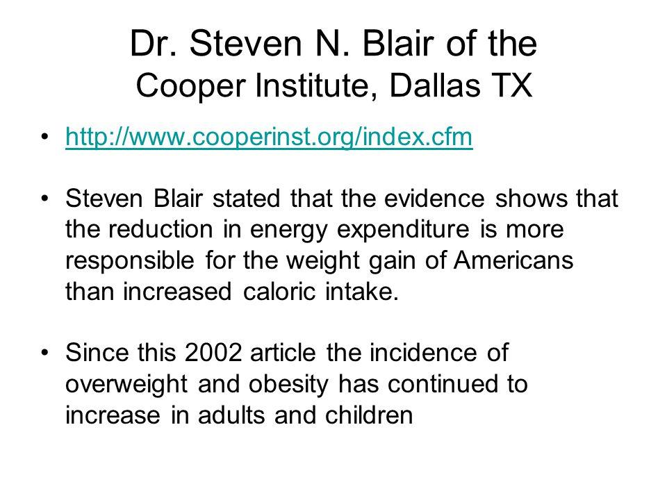 Dr. Steven N. Blair of the Cooper Institute, Dallas TX