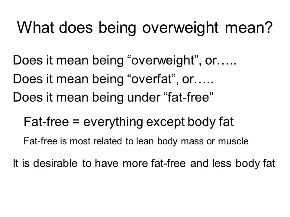 What does being overweight mean