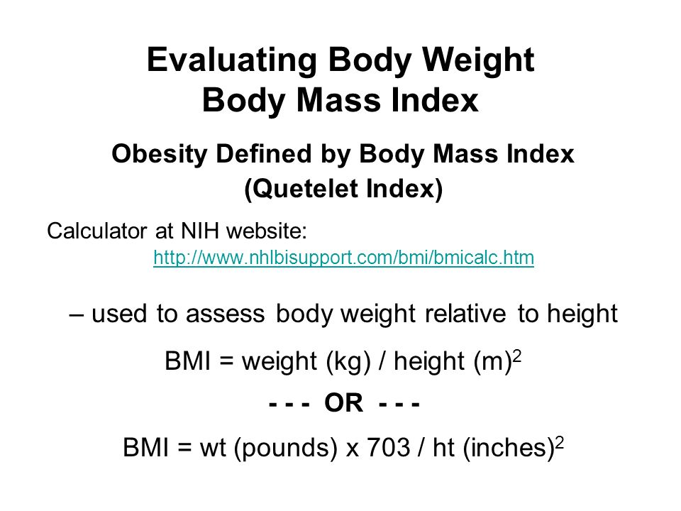 Evaluating Body Weight Body Mass Index