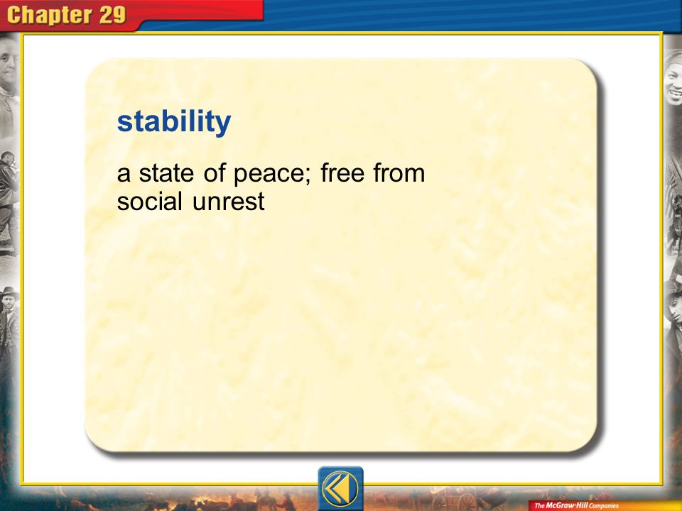 stability a state of peace; free from social unrest Vocab5