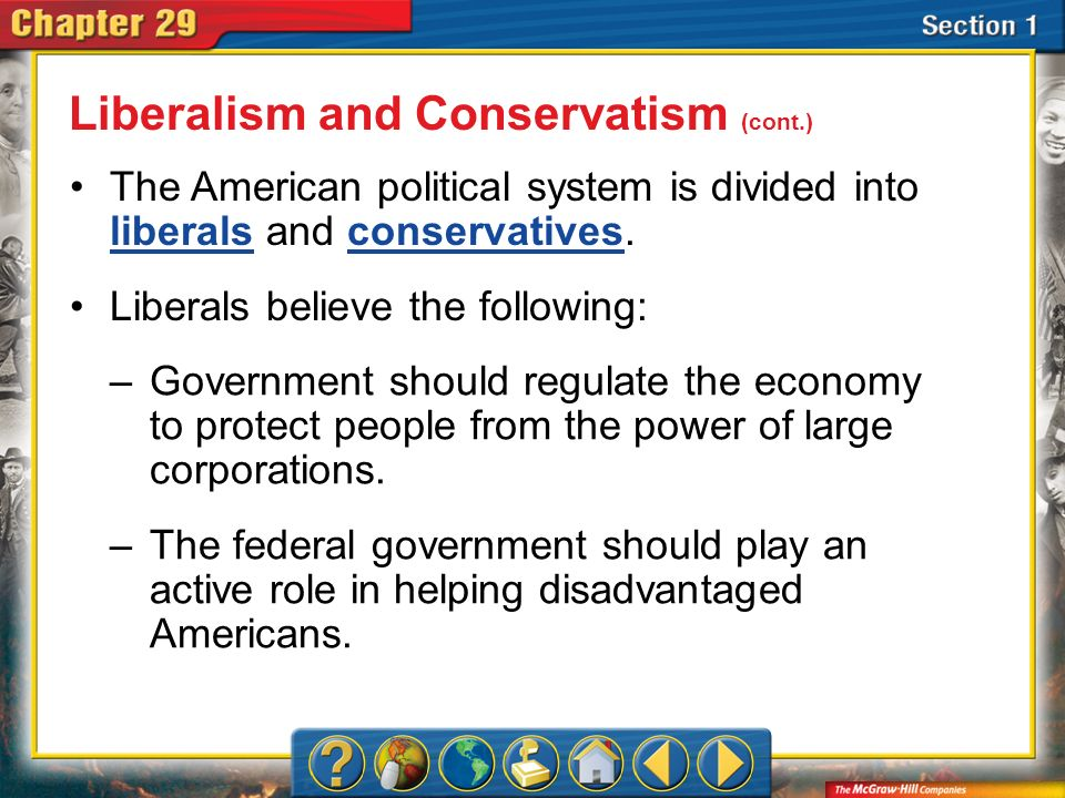 Liberalism and Conservatism (cont.)