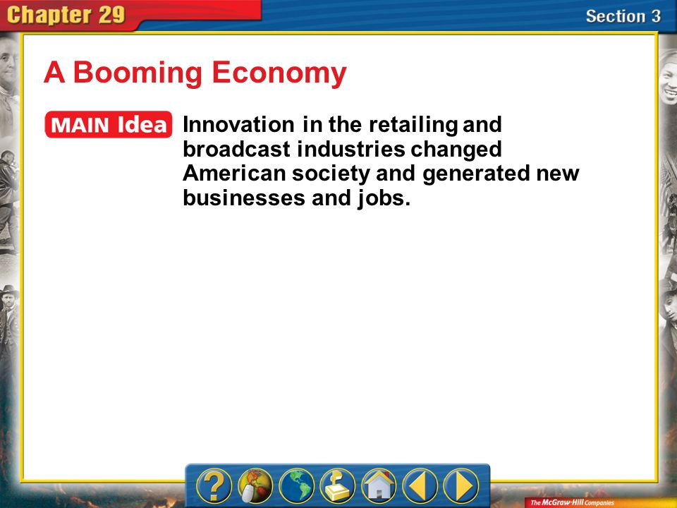 A Booming Economy Innovation in the retailing and broadcast industries changed American society and generated new businesses and jobs.