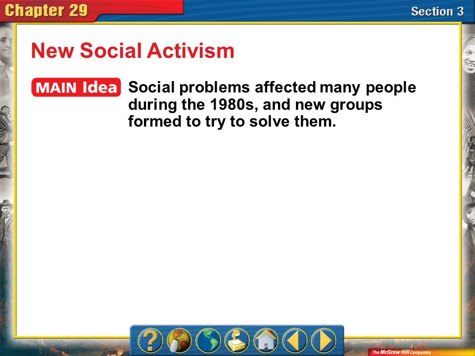 New Social Activism Social problems affected many people during the 1980s, and new groups formed to try to solve them.