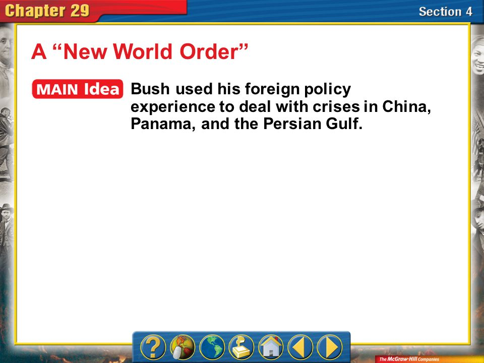 A New World Order Bush used his foreign policy experience to deal with crises in China, Panama, and the Persian Gulf.