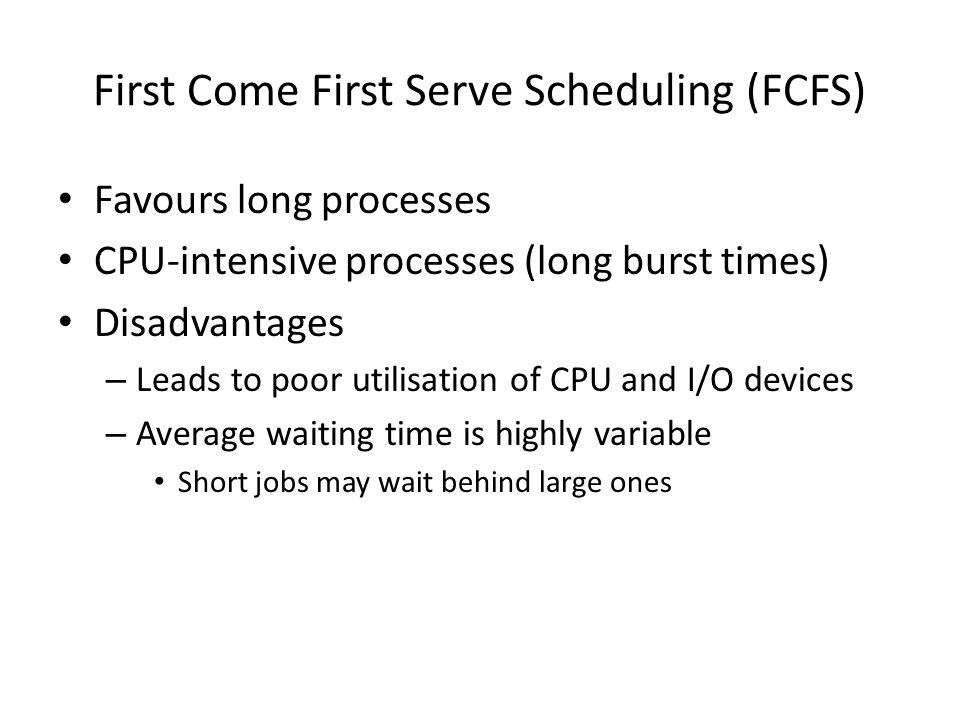 First Come First Serve Scheduling (FCFS)